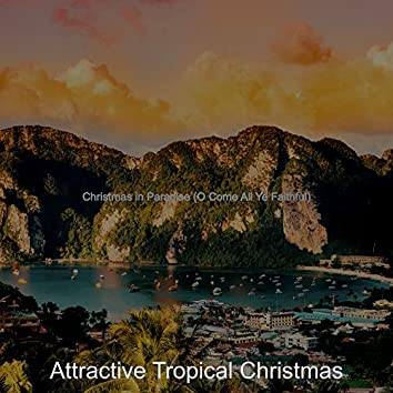 Christmas in Paradise (O Come All Ye Faithful)