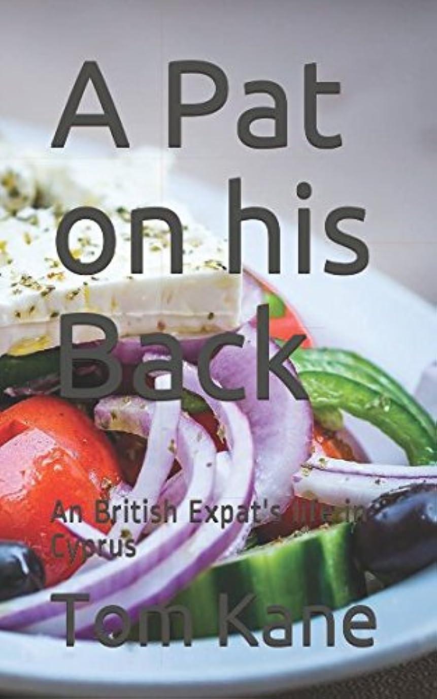 保守的はずパレードA Pat on his Back: An British Expat's life in Cyprus
