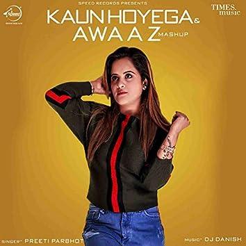 Kaun Hoyega & Awaaz Mashup - Single
