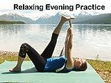 Relaxing Evening Practice