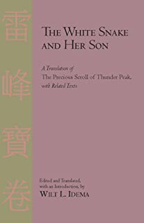 The White Snake and Her Son: A Translation of The Precious Scroll of Thunder Peak with Related Texts