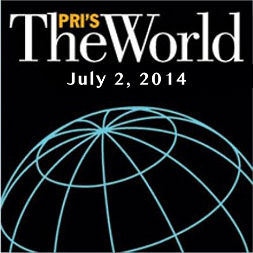 The World, July 02, 2014 audiobook cover art