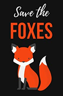Save The Foxes: Lovely Notebook / Journal / Diary / Notepad, Fox Lover Gifts (Lined, 6