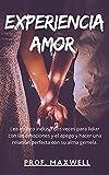 EXPERIENCIA AMOR : Lea el libro incluso dos veces para lidiar con las emociones y el apego y hacer una relación perfecta con su alma gemela.