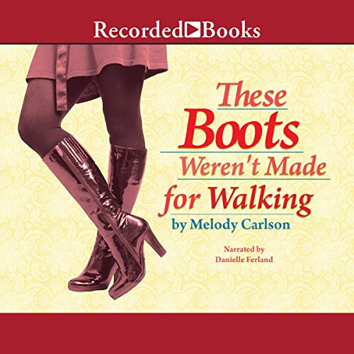These Boots Weren't Made for Walking audiobook cover art
