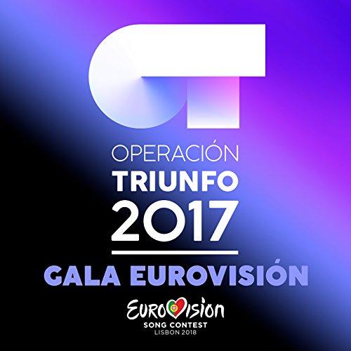 Ot Gala Eurovisión Rtve (Operación Triunfo 2017)
