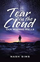 Tear in the Cloud: Our Wishing Wells