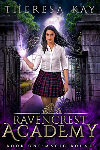 Magic Bound (Ravencrest Academy Book 1) by [Theresa Kay]
