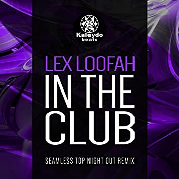 In The Club (Seamless Top Night Out Remix)