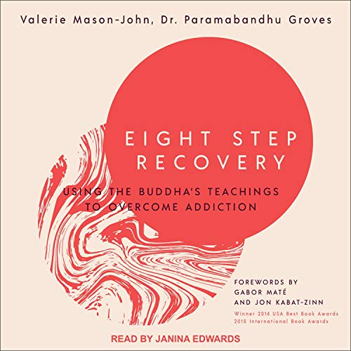 Eight Step Recovery Audiobook By Valerie Mason-John, Dr. Paramabandhu Groves, Gabor Maté MD - foreword cover art