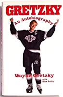 Gretzky, an autobiography 0002156911 Book Cover