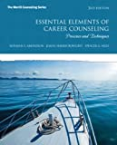 Essential Elements of Career Counseling: Processes and Techniques (The Merrill Counseling Series)