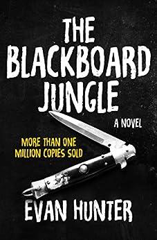 The Blackboard Jungle: A Novel by [Evan Hunter]