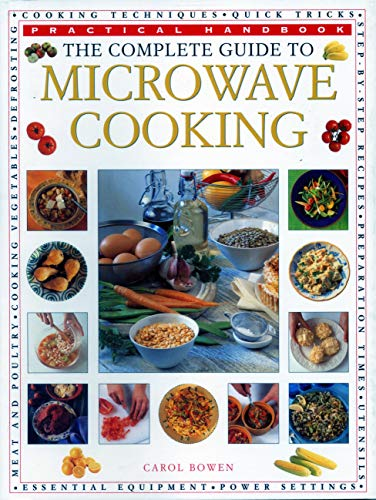 The Microwave Cooking, Complete Guide to: Practical Handbook