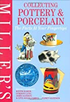 Miller's Collecting Pottery & Porcelain: The Facts at Your Fingertips (Millers Facts at Yr Fingertips)
