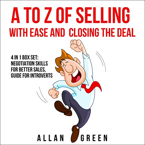 『A to Z of Selling with Ease and Closing the Deal』のカバーアート