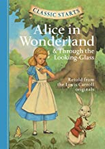 Classic Starts®: Alice in Wonderland & Through the Looking-Glass (Classic Starts® Series)