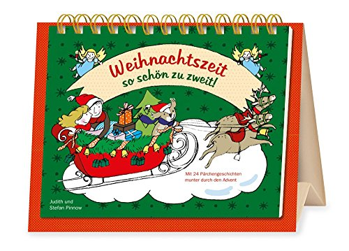 Weihnachtszeit - so schön zu zweit!: Mit 24 Pärchengeschichten munter durch den Advent
