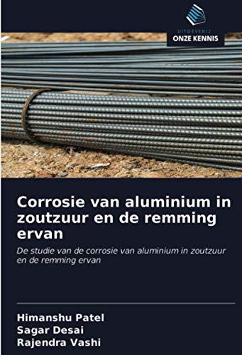 Corrosie van aluminium in zoutzuur en de remming ervan: De studie van de corrosie van aluminium in zoutzuur en de remming ervan