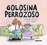 Golosina y Perrozoso: Una gata muy golosa y un can verdaderamente perezoso (Los álbumes)