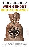 Wem gehört Deutschland?: Die wahren Machthaber und das Märchen vom Volksvermögen (German Edition)