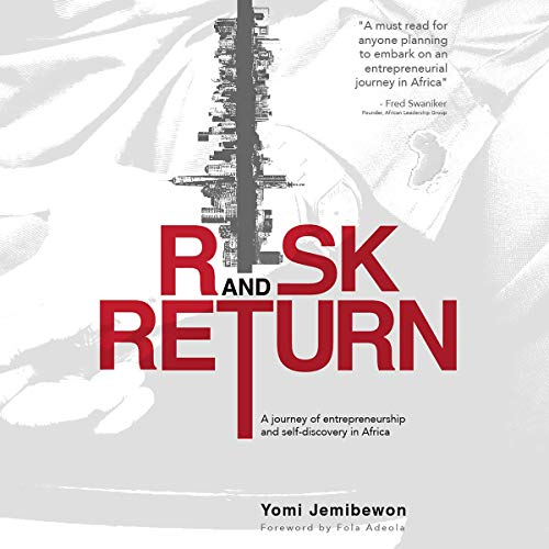 Risk and Return: A Journey of Entrepreneurship and Self-Discovery in Africa audiobook cover art