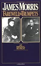 Farewell The Trumpets: An Imperial Retreat (Helen and Kurt Wolff Books) by James Morris (1980-05-19)