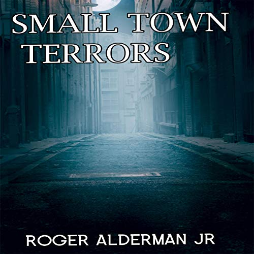 Small Town Terrors audiobook cover art