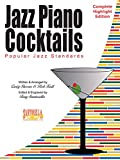 Jazz Piano Cocktails * Complete Highlight Edition * Popular Jazz Standards * Revised Edition