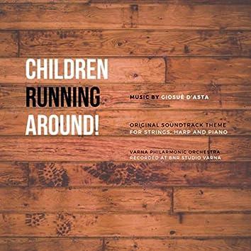 Children Running Around!