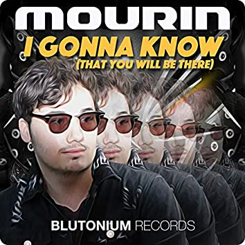I Gonna Know (That You Will Be There)