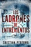 Los ladrones de Entrevientos (Spanish Edition)