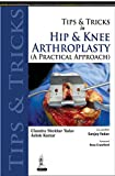 Tips and Tricks in Hip and Knee Arthroplasty: (A Practical Approach) (Tips & Tricks) (English Edition)