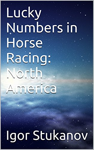 Lucky Numbers in Horse Racing: North America (English Edition)