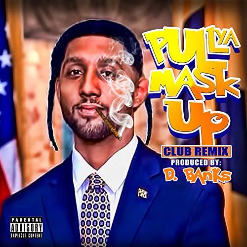 Pull Ya Mask Up (feat. Mayor Brandon Scott) [Explicit]