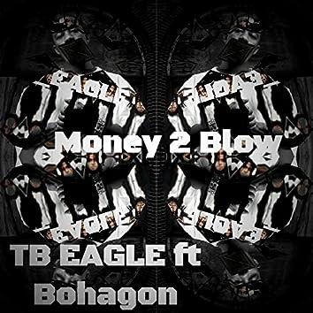Money 2 Blow