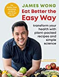 Eat Better the Easy Way: Transform your...