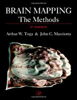 Brain Mapping: The Methods (Toga, Brain Mapping)