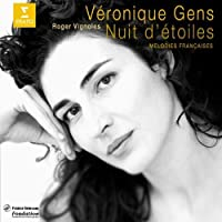 Vテゥronique Gens - Nuit d'テゥtoiles (Mテゥlodies franテァaise) (2000-04-11)