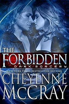 The Forbidden (Dark Sorcery Book 1) by [Cheyenne McCray]