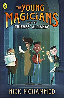 The Young Magicians and The Thieves' Almanac by [Nick Mohammed]