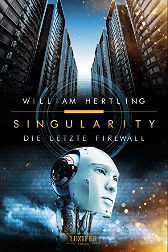DIE LETZTE FIREWALL: SciFi-Thriller (Singularity 3)