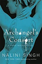 Archangel's Consort: The Guild Hunter Series by Nalini Singh (2011-02-10)