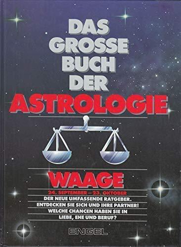 Das grosse Buch der Astrologie. Waage 24. September - 23. Oktober