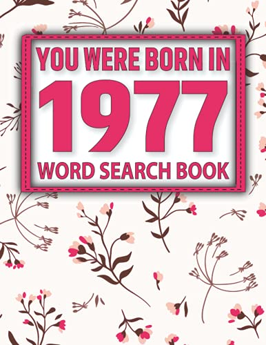 You Were Born In 1977: Word Search Puzzle Book: 1500+ Words Find Game For Adults Seniors And Puzzle Fans with Solutions (Volume 24)