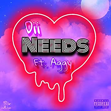 Needs (feat. Aggy)