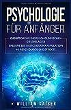 Psychologie für Anfänger: Das Buch für die psychologischen Grundlagen. Erlerne