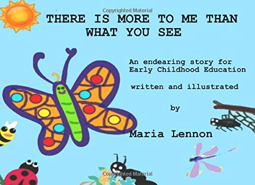 Compare Textbook Prices for There Is More To Me Than What You See: An endearing story for early Childhood Education  ISBN 9781521148808 by Lennon, Maria