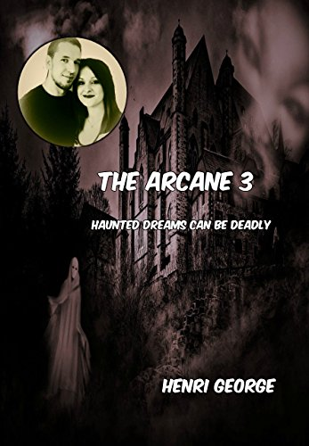 The Arcane 3: Haunted Dreams can be Deadly (English Edition)