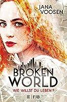 Broken World: Wie willst du leben?